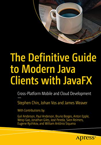 The Definitive Guide to Modern Java Clients with JavaFX: Cross-Platform Mobile and Cloud Development (English Edition)