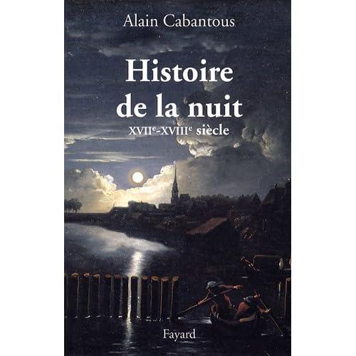 Histoire de la nuit : XVIIIe - XVIIIe siècle