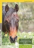 Naturheilkräuter für Pferde (Cadmos Pferdebuch)