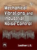 About the Book: Mechanical Vibrations and Industrial Noise Control Designed to serve as a textbook for undergraduate and postgraduate students of Mechanical Engineering, this book helps promote student understanding of complex phenomena of vibration ...