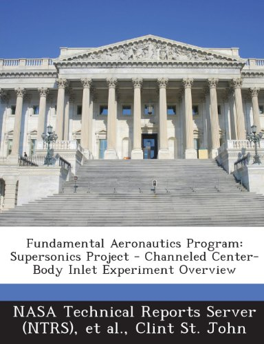 Center Inlet (Fundamental Aeronautics Program: Supersonics Project - Channeled Center-Body Inlet Experiment Overview)