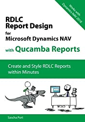 Microsoft Dynamics NAV RDLC Reporting With Qucamba Reports: Create and Style RDLC Reports within Minutes