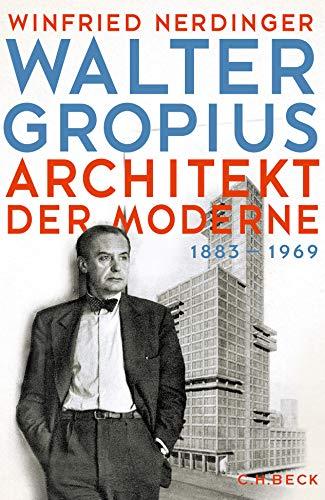 Walter Gropius: Architekt der Moderne