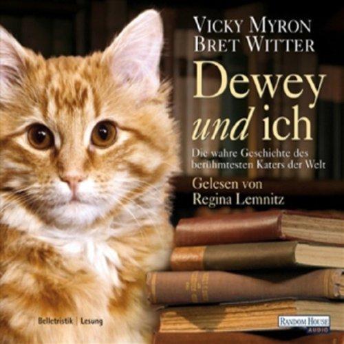 Buchseite und Rezensionen zu 'Dewey und ich. Die wahre Geschichte des berühmtesten Katers der Welt' von Vicki Myron