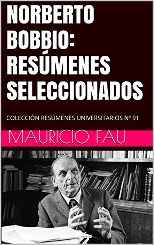 NORBERTO BOBBIO: RESÚMENES SELECCIONADOS: COLECCIÓN RESÚMENES UNIVERSITARIOS Nº 91