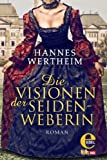'Die Visionen der Seidenweberin' von Hannes Wertheim