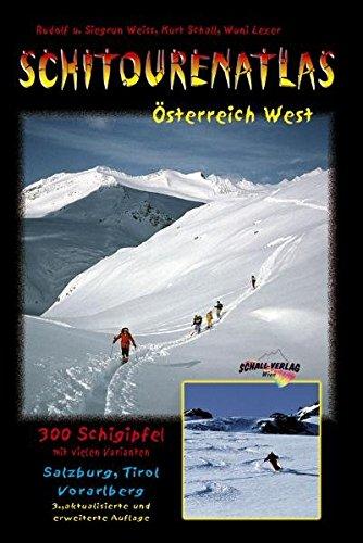 Schitourenatlas Österreich West. Über 350 Schitouren in Salzburg, Tirol u. Vorarlberg. Das Standardwerk für den Westen Österreichs, mit Kartenausschnitten des BEV