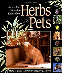 All You Ever Wanted to Know About Herbs for Pets by Mary Wulff-Tilford (1999-11-01)