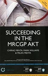 Succeeding in the MRCGP AKT (Applied Knowledge Test: - 500 SBAs, EMQs and Picture MCQs, with a full mock test 2nd Edition (BPP Learning Media) (MediPass Series)