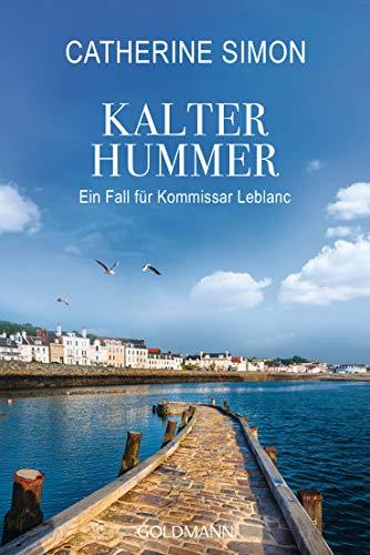 Kalter Hummer (Leblanc 5): Ein Fall für Kommissar Leblanc (Kommissar Leblanc ermittelt) -