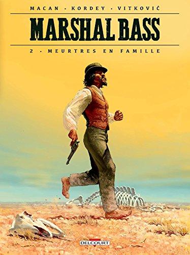 Marshal Bass T02: Meurtres en famille par Darko Macan