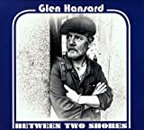 Between Two Shores - Glen Hansard