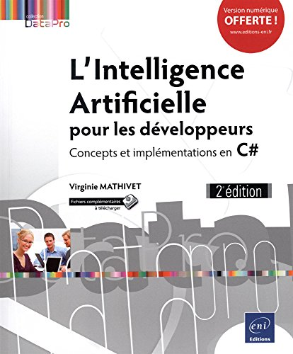 L'Intelligence Artificielle pour les développeurs - Concepts et implémentations en C# (2e édition) par Virginie MATHIVET