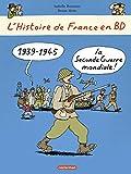 l histoire de france en bd 1939 1945 la seconde guerre mondiale