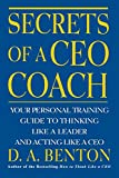 Secrets of a CEO Coach: Your Personal Training Guide to Thinking Like a Leader and Acting Like a CEO by Benton, D. A. (2000) Paperback