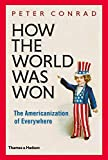How the World Was Won: The Americanization of Everywhere