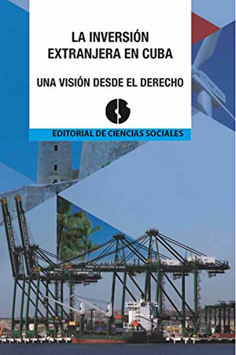 La inversión extranjera en Cuba. Una visión desde el Derecho