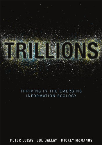 Trillions: Thriving in the Emerging Information Ecology (English Edition)