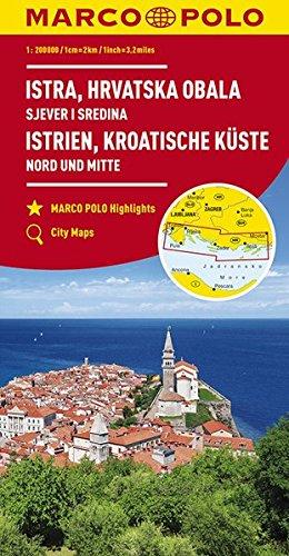 MARCO POLO Karte HR Istrien, Kroatische Küste 1:200 000: Nord und Mitte: Wegenkaart 1:200 000 (MARCO POLO Karten 1:200.000)
