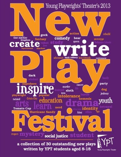 2013-new-play-festival-a-collection-of-30-outstanding-new-plays-written-by-young-playwrights-theater
