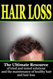 Image de Hair Loss: The Ultimate Resource of Tried and Tested Solutions for Hair Loss and the Maintenance of Healthy Hair (English Edition)
