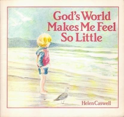God's world makes me feel so little