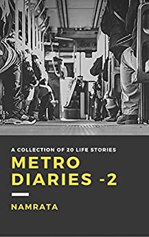 Metro Diaries - Part 2: A collection of 20 LIFE stories by [Namrata]