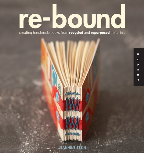 Re-Bound /Anglais: Creating Handmade Books from Recycled and Repurposed Materials