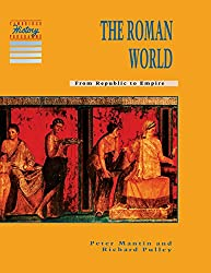 The Roman World: From Republic to Empire (Cambridge History Programme Key Stage 3)