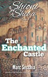 The Enchanted Castle (Shioni of Sheba Book 1) by Marc Secchia
