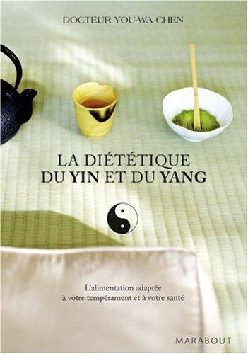 La dittique du Yin et du Yang - L'alimentation adapte  votre temprament et  votre sant de Dr You-Wa Chen (2007) Poche