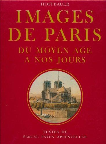 Images de Paris, du Moyen Age à nos jou...