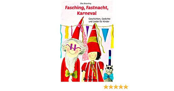 Fasching Fastnacht Karneval Geschichten Gedichte Und Lieder Für Kinder