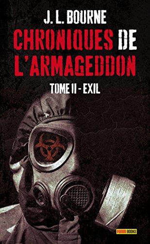 LES CHRONIQUES DE L'ARMAGEDDON T02 : EXIL par J.L Bourne