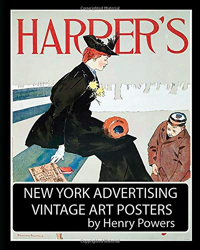 New York Advertising Vintage Art Posters: Illustrations From The 1890s to1907 por Henry Powers