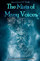 The Mists of Many Voices: The Complete Epic