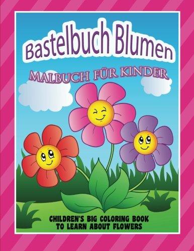 Blume Aktivität (Bastelbuch Blumen: Malbuch für Kinder)