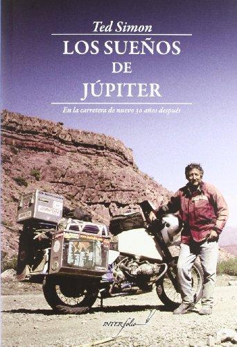 Los Sueños de Júpiter: En la carretera de nuevo 30 años después (LEER Y VIAJAR) por Ted Simon