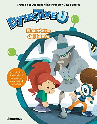 DytectiveU. El misterio del huevo (Primeros lectores) por Luz Rello