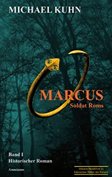 Marcus - Soldat Roms: Band 1 (Marcus-Trilogie) von [Kuhn, Michael]