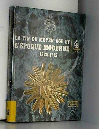 La fin du moyen-âge et l'époque moderne 1328-1715. programme d'histoire de 4è. par Bruley E. - Cloet R. - Coquerelle S. et P.