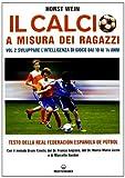 Il calcio a misura dei ragazzi. Testo della Real Federacion Española de futbol: 2