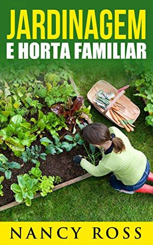 Jardinagem e Horta Familiar (Portuguese Edition) por Nancy Ross