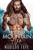 His Big Mountain Axe