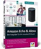 Amazon Echo & Alexa: Der Ratgeber für Ihr Smart Home. Über 300 Seiten Tipps & Tricks für die intelligenten Lautsprecher. Geei