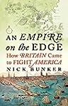 An Empire On The Edge: How Britain Ca...