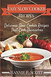 Easy Slow Cooker Recipes by Hannie P. Scott (2015-12-03)