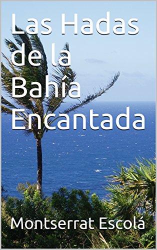 Las Hadas de la Bahía Encantada (El Planeta Azul nº 1) por Montserrat Escolá