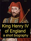 King Henry IV of England - A Short Biography
