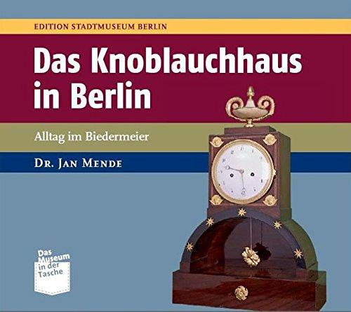 Das Knoblauchhaus Berlin: Alltag im Biedermeier (Museum in der Tasche)
